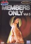 Members Only Vol. 5